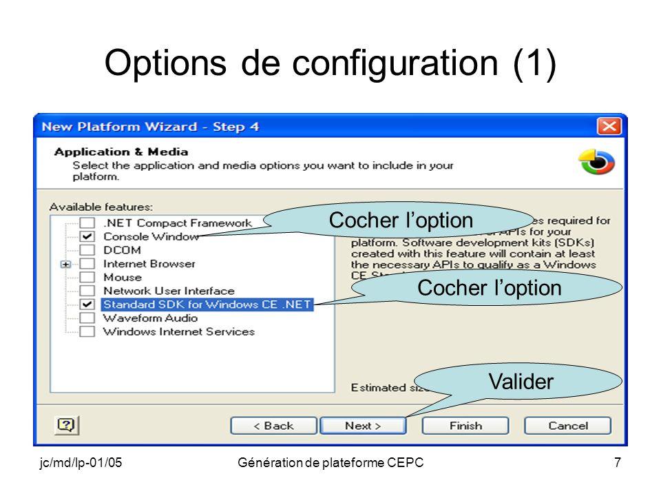 jc/md/lp-01/05Génération de plateforme CEPC7 Options de configuration (1) Cocher loption Valider