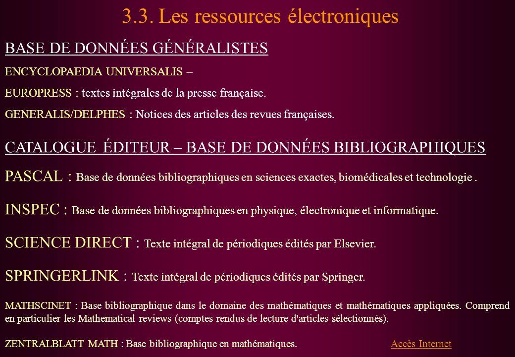 3.3. Les ressources électroniques BASE DE DONNÉES GÉNÉRALISTES ENCYCLOPAEDIA UNIVERSALIS – EUROPRESS : textes intégrales de la presse française. GENER