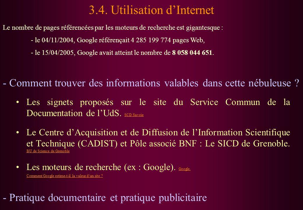 Le nombre de pages référencées par les moteurs de recherche est gigantesque : - le 04/11/2004, Google référençait 4 285 199 774 pages Web, - le 15/04/
