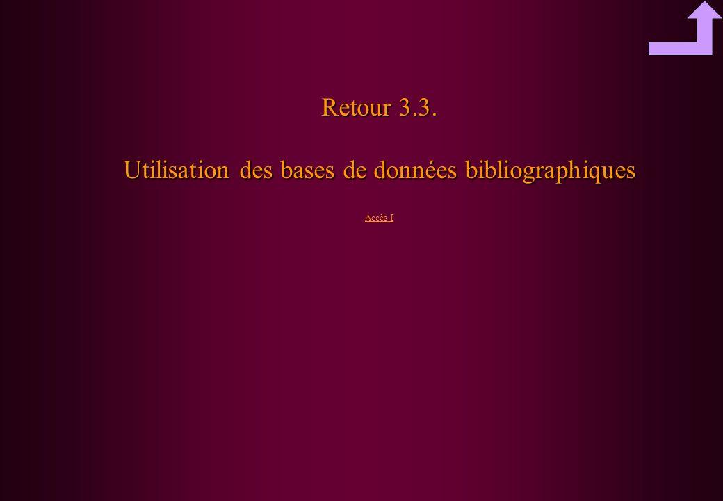 Retour 3.3. Utilisation des bases de données bibliographiques Accès I