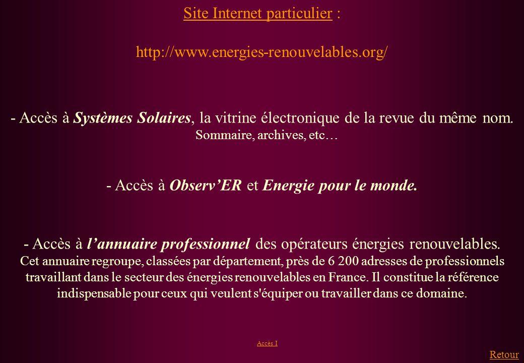 Site Internet particulier : http://www.energies-renouvelables.org/ - Accès à Systèmes Solaires, la vitrine électronique de la revue du même nom. Somma