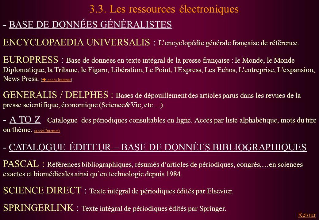 3.3. Les ressources électroniques - BASE DE DONNÉES GÉNÉRALISTES ENCYCLOPAEDIA UNIVERSALIS : Lencyclopédie générale française de référence. EUROPRESS