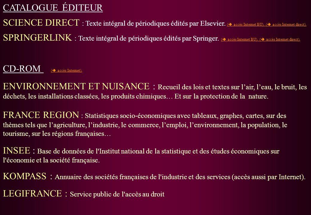 CATALOGUE ÉDITEUR SCIENCE DIRECT : Texte intégral de périodiques édités par Elsevier. ( accès Internet BU). ( accès Internet direct). ( accès Internet