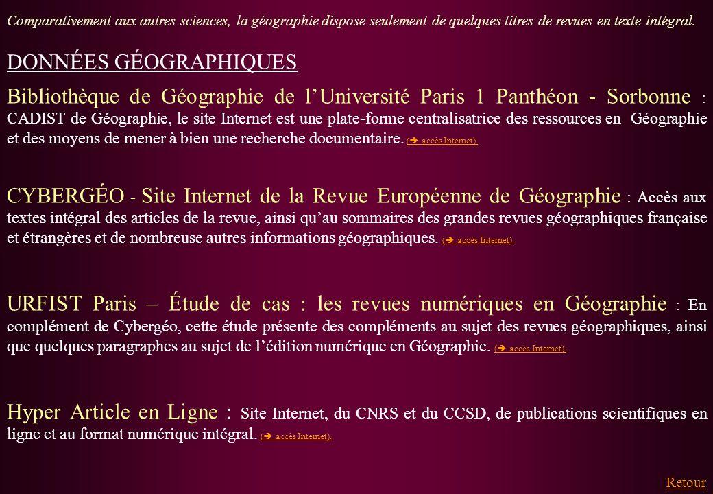Retour DONNÉES GÉOGRAPHIQUES Bibliothèque de Géographie de lUniversité Paris 1 Panthéon - Sorbonne : CADIST de Géographie, le site Internet est une pl
