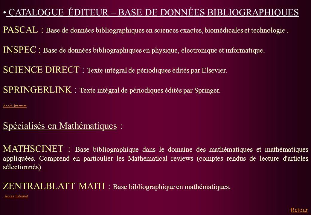 CATALOGUE ÉDITEUR – BASE DE DONNÉES BIBLIOGRAPHIQUES PASCAL : Base de données bibliographiques en sciences exactes, biomédicales et technologie. INSPE