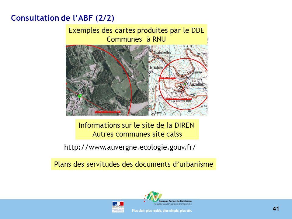 41 Consultation de lABF (2/2) Exemples des cartes produites par le DDE Communes à RNU Informations sur le site de la DIREN Autres communes site calss