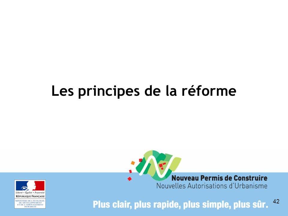 42 Les principes de la réforme