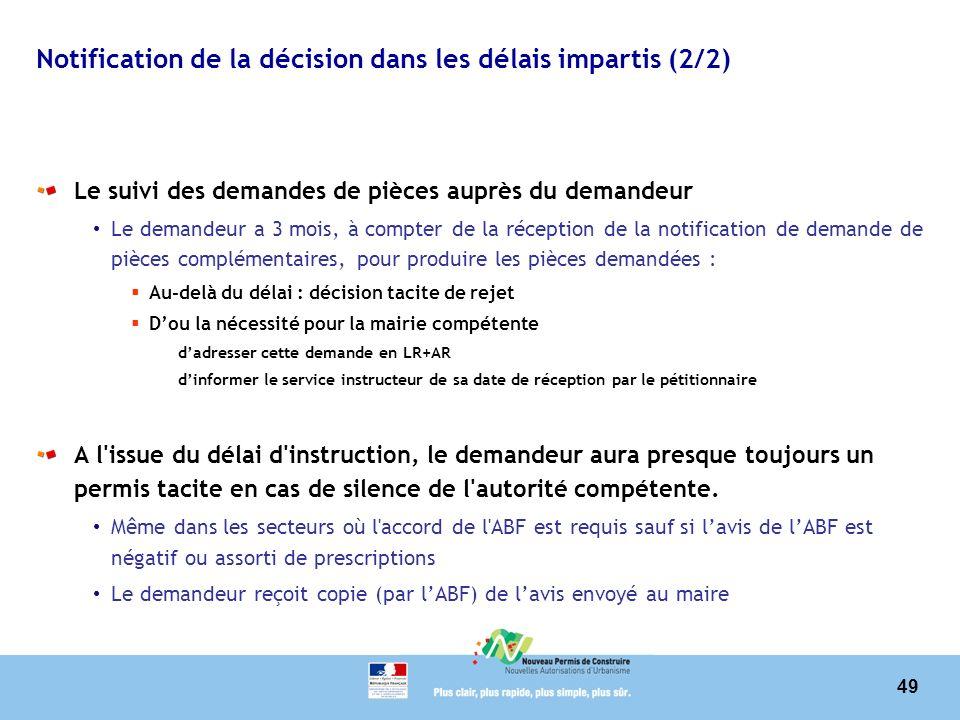 49 Notification de la décision dans les délais impartis (2/2) Le suivi des demandes de pièces auprès du demandeur Le demandeur a 3 mois, à compter de