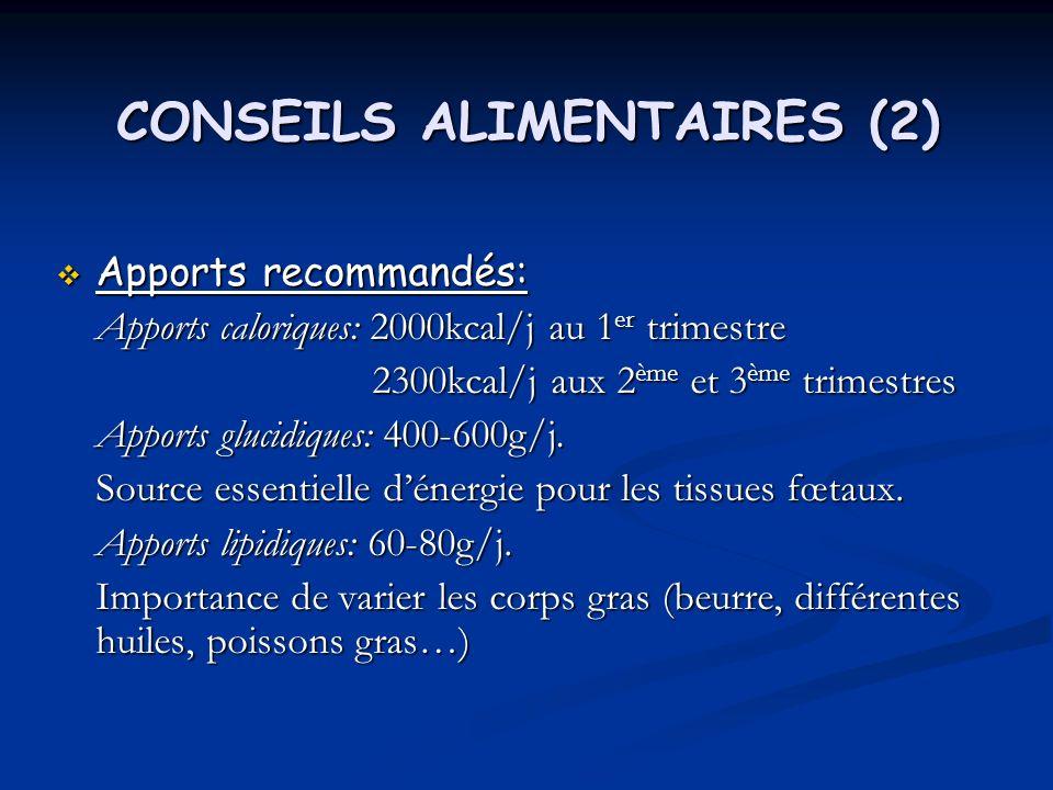 CONSEILS ALIMENTAIRES (3) Apports protéines: 1-1,5g/kg/j.