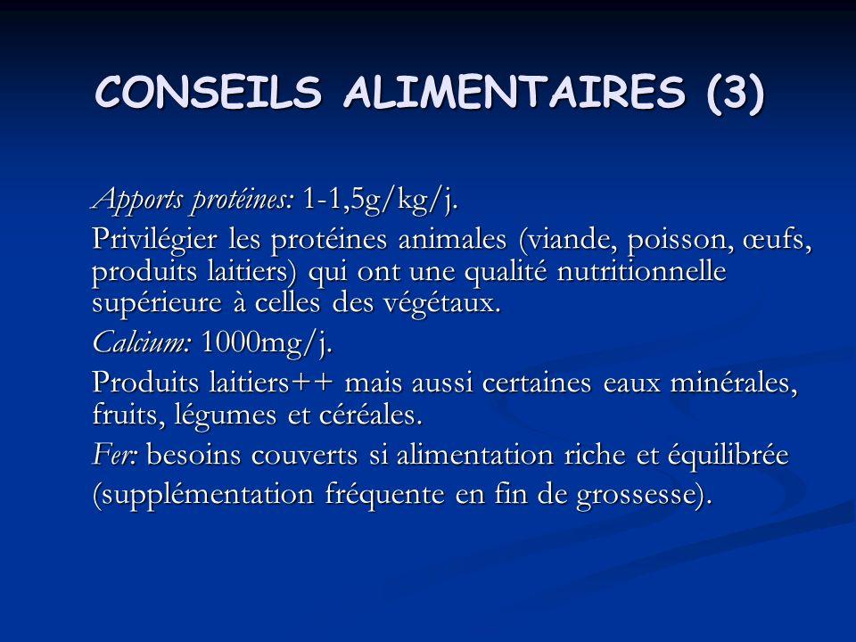 CONSEILS ALIMENTAIRES (4) Vit B6 et B12 surtout chez les multipares car anémie et crampes musculaires fréquentes.