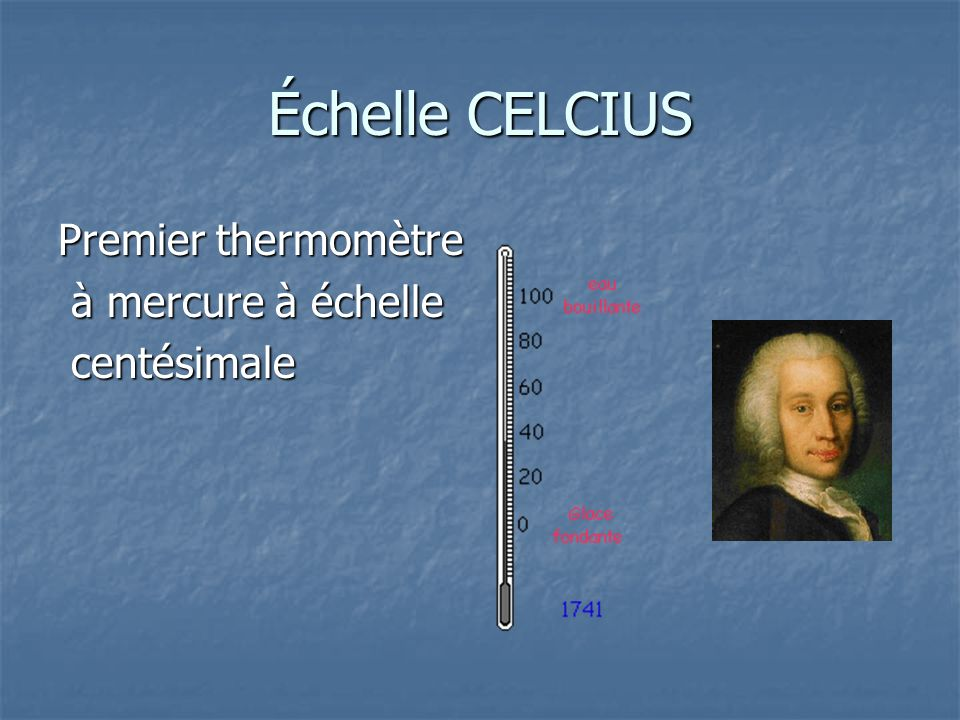 Échelle CELCIUS Premier thermomètre à mercure à échelle à mercure à échelle centésimale centésimale