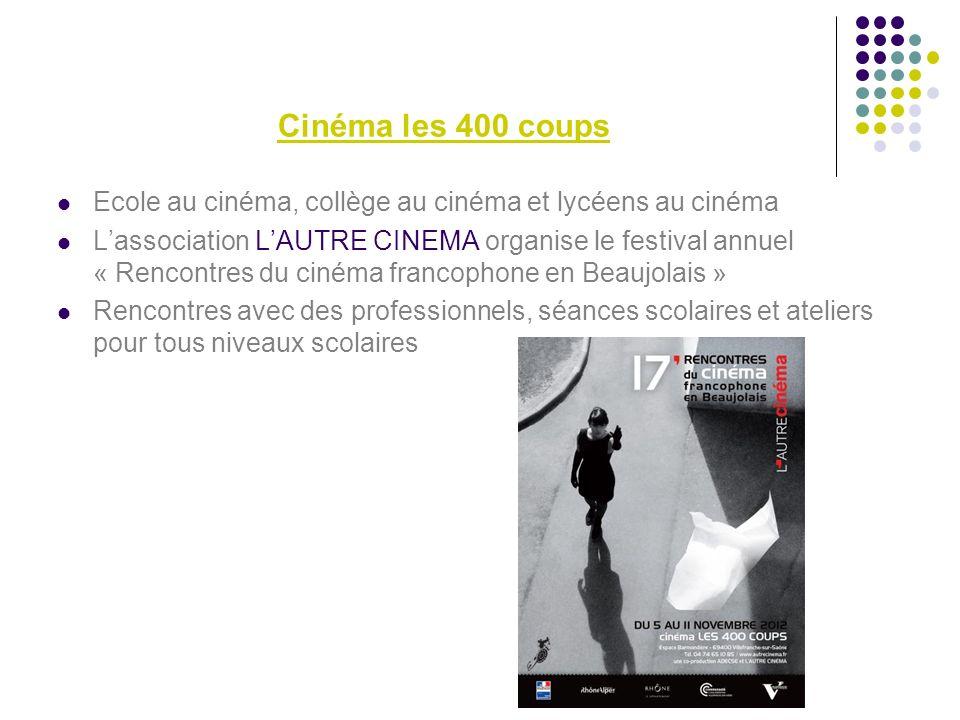 Cinéma les 400 coups Ecole au cinéma, collège au cinéma et lycéens au cinéma Lassociation LAUTRE CINEMA organise le festival annuel « Rencontres du ci