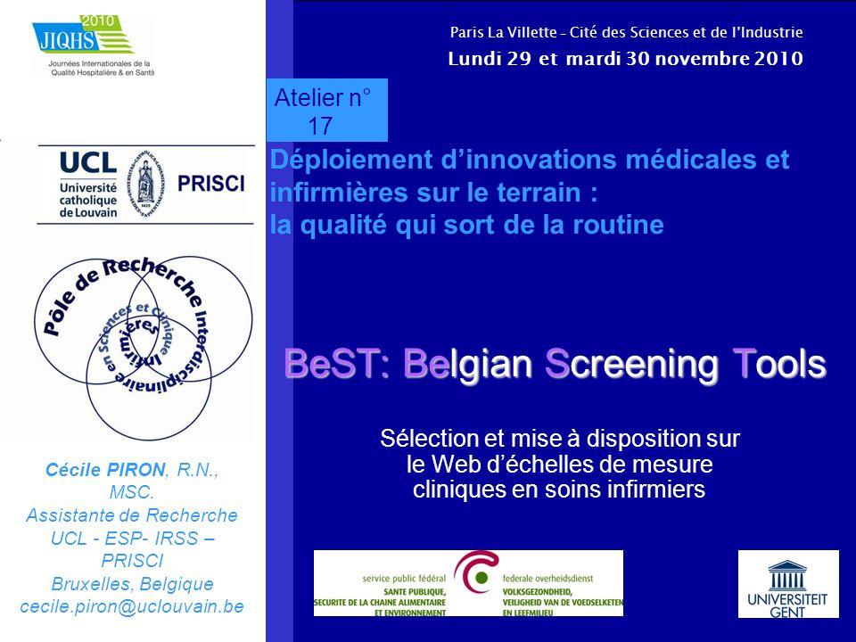 BeST: Belgian Screening Tools Sélection et mise à disposition sur le Web déchelles de mesure cliniques en soins infirmiers Cécile PIRON, R.N., MSC. As