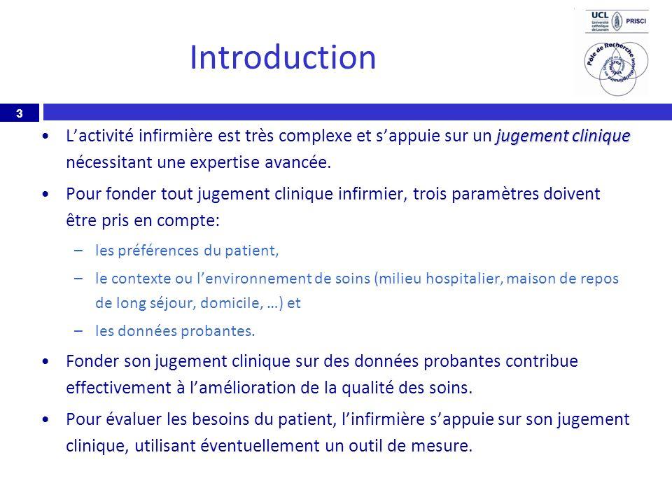 3 Introduction jugement cliniqueLactivité infirmière est très complexe et sappuie sur un jugement clinique nécessitant une expertise avancée. Pour fon