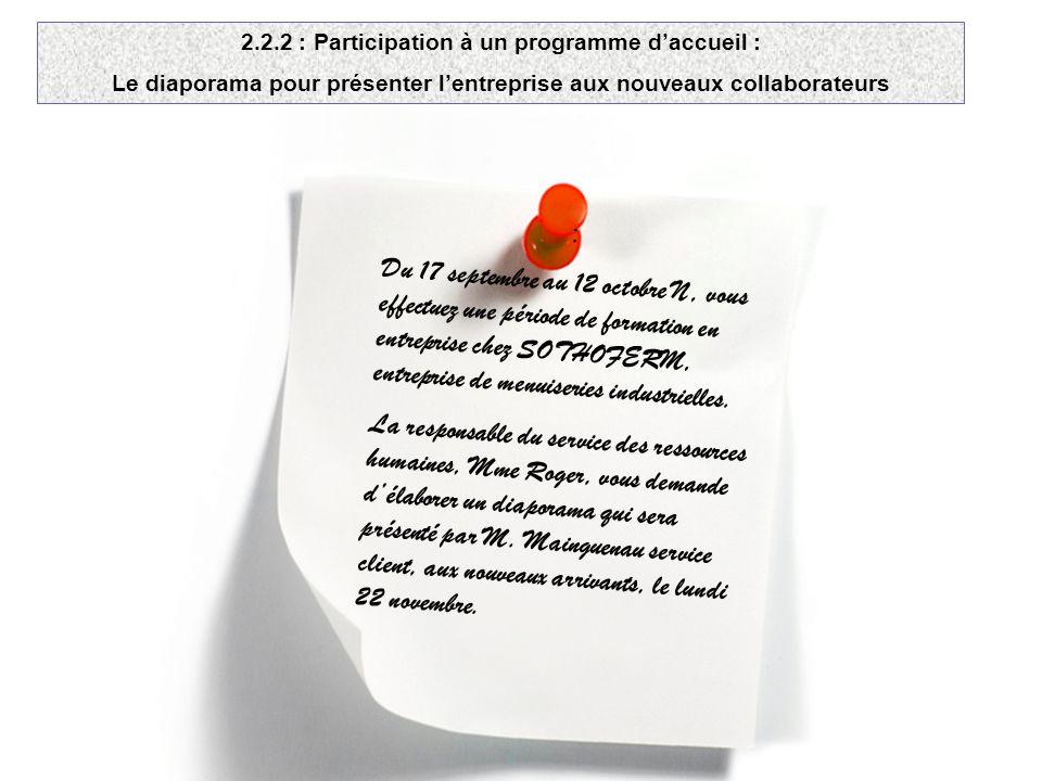 2.2.2 : Participation à un programme daccueil : Le diaporama pour présenter lentreprise aux nouveaux collaborateurs