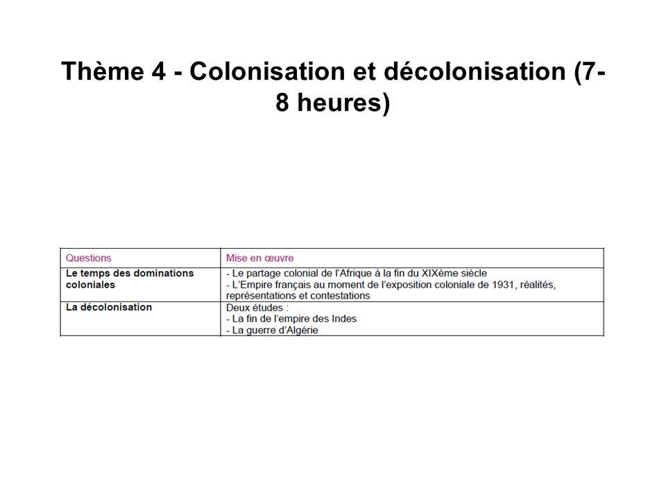 Thème 4 - Colonisation et décolonisation (7- 8 heures)