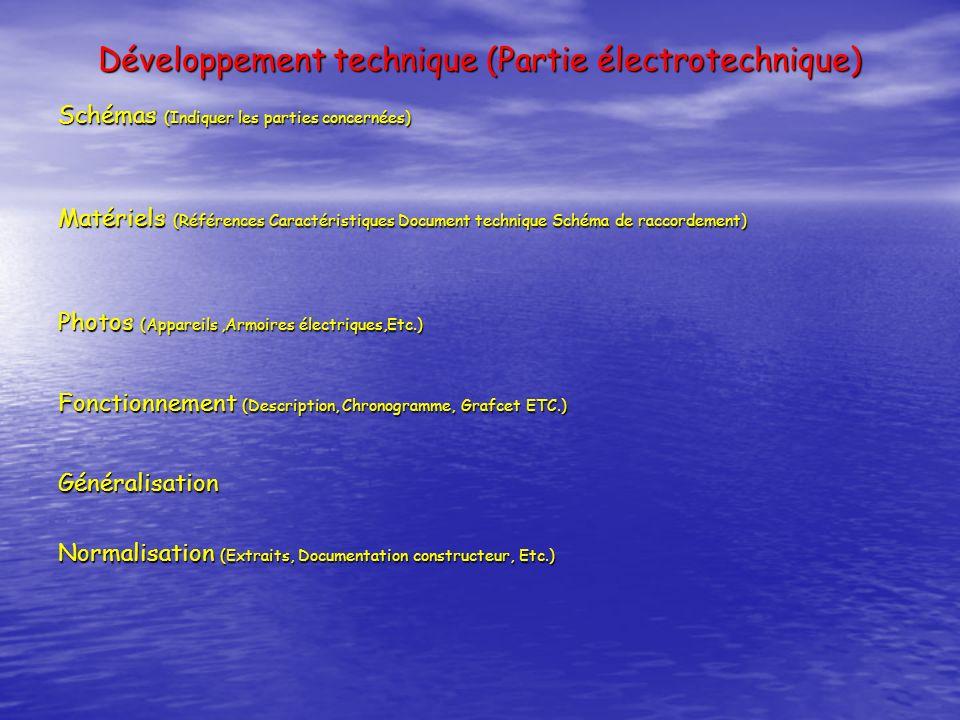 Développement technique (Partie électrotechnique) Schémas (Indiquer les parties concernées) Matériels (Références Caractéristiques Document technique