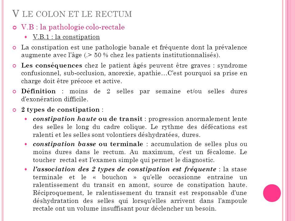 V.B : la pathologie colo-rectale V.B.1 : la constipation La constipation est une pathologie banale et fréquente dont la prévalence augmente avec lâge