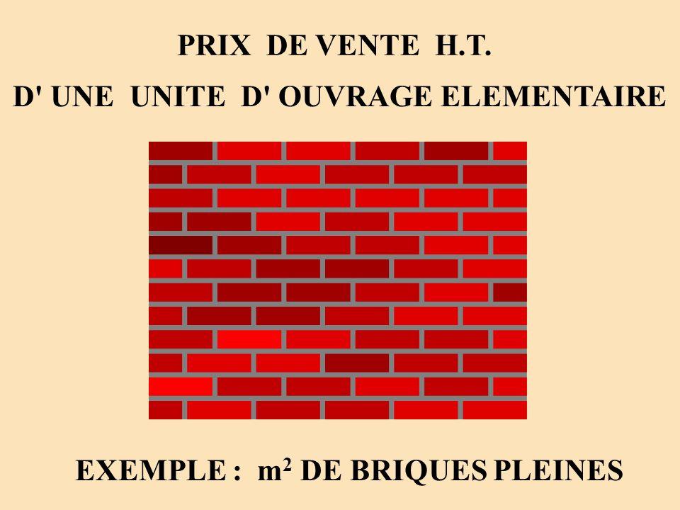 PRIX DE VENTE H.T. D' UNE UNITE D' OUVRAGE ELEMENTAIRE EXEMPLE : m 2 DE BRIQUES PLEINES Auteur : AGIN, passage à le u r o j p g