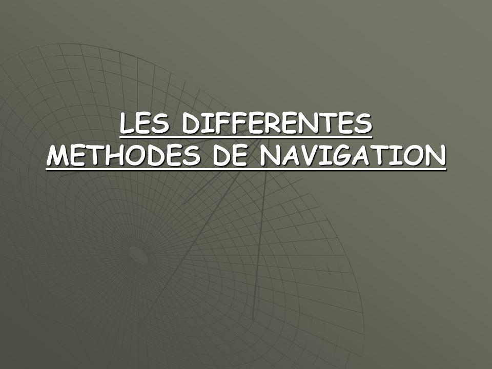 LES DIFFERENTES METHODES DE NAVIGATION