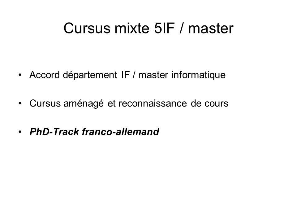 Cursus mixte 5IF / master Accord département IF / master informatique Cursus aménagé et reconnaissance de cours PhD-Track franco-allemand