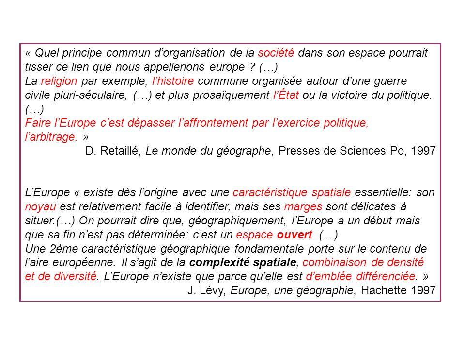« Quel principe commun dorganisation de la société dans son espace pourrait tisser ce lien que nous appellerions europe ? (…) La religion par exemple,
