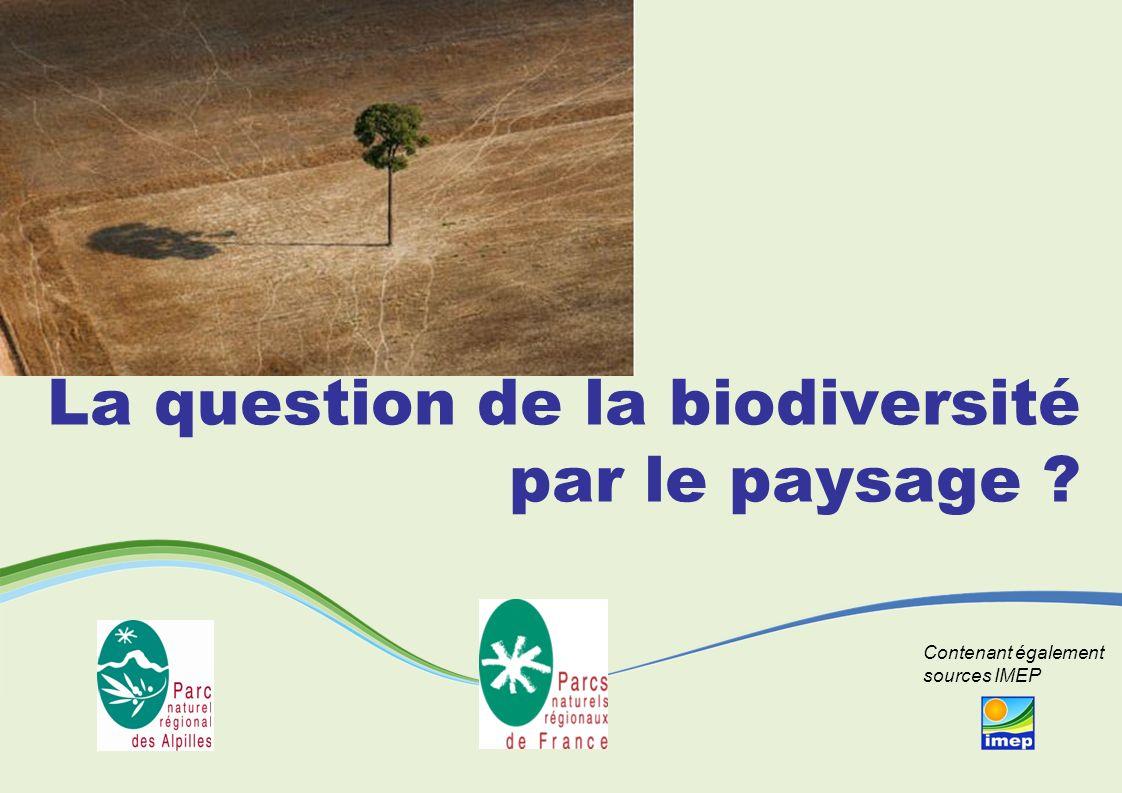 La question de la biodiversité par le paysage ? Contenant également sources IMEP
