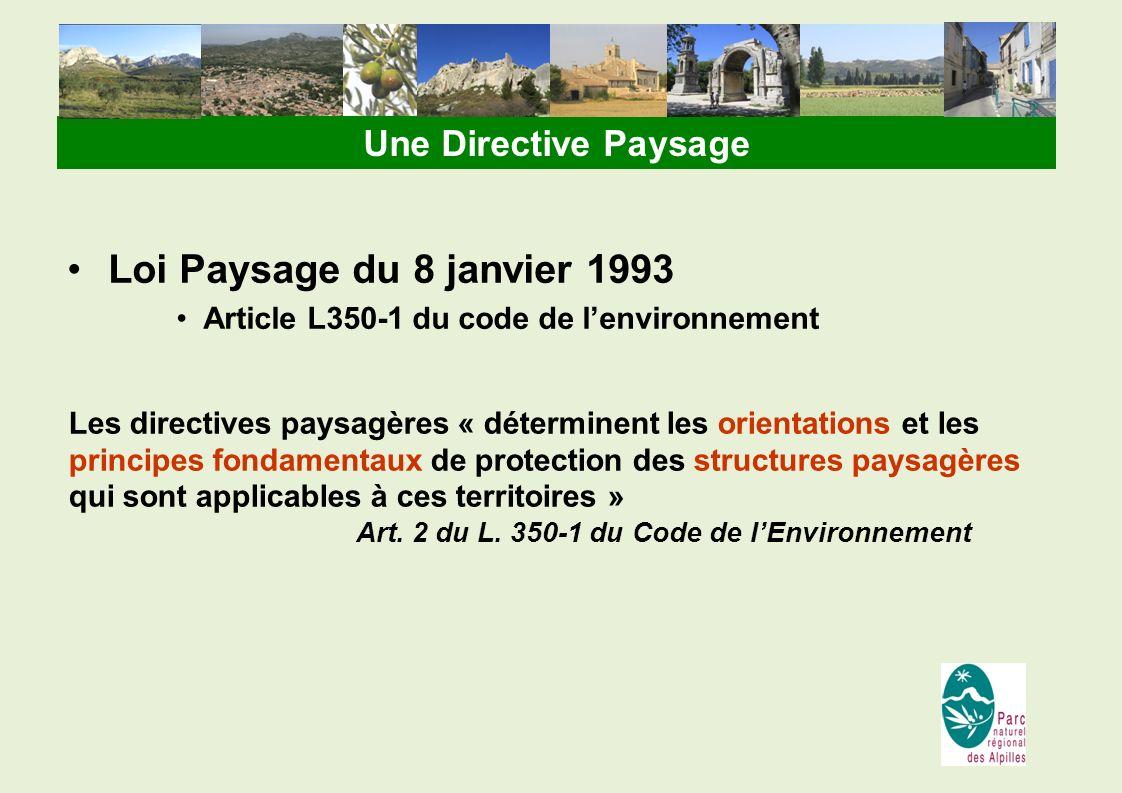 Loi Paysage du 8 janvier 1993 Article L350-1 du code de lenvironnement Les directives paysagères « déterminent les orientations et les principes fonda