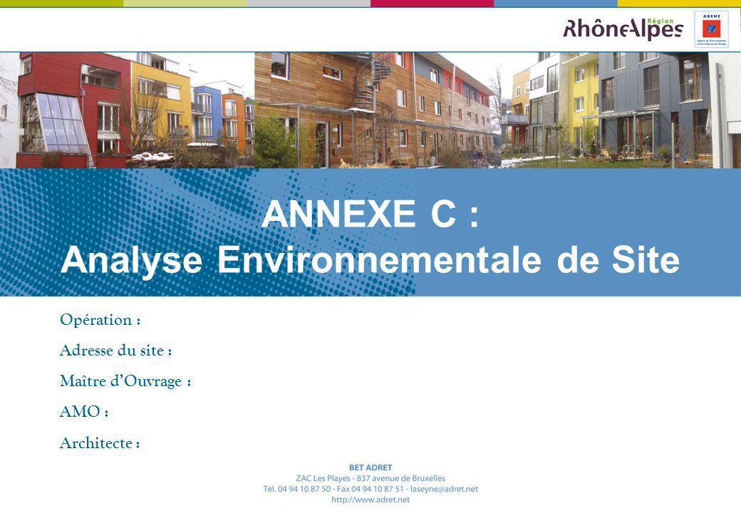Opération : Adresse du site : Maître dOuvrage : AMO : Architecte : ANNEXE C : Analyse Environnementale de Site