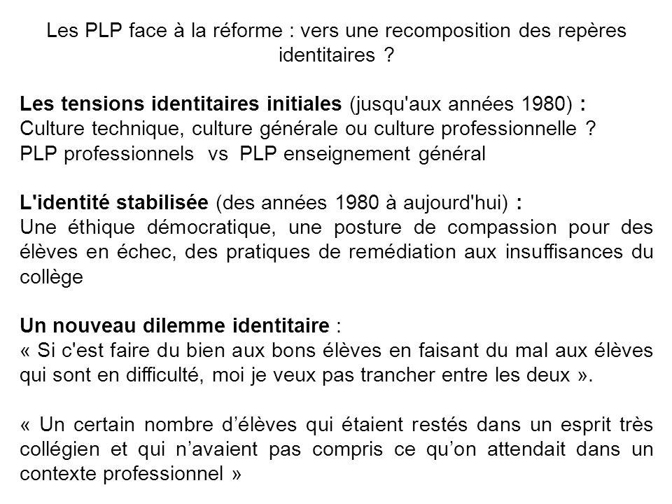 Les PLP face à la réforme : vers une recomposition des repères identitaires ? Les tensions identitaires initiales (jusqu'aux années 1980) : Culture te