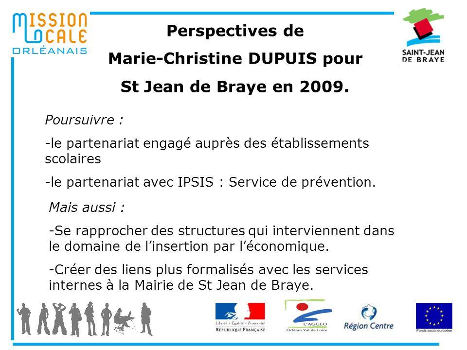 Perspectives de Marie-Christine DUPUIS pour St Jean de Braye en 2009. Poursuivre : -le partenariat engagé auprès des établissements scolaires -le part