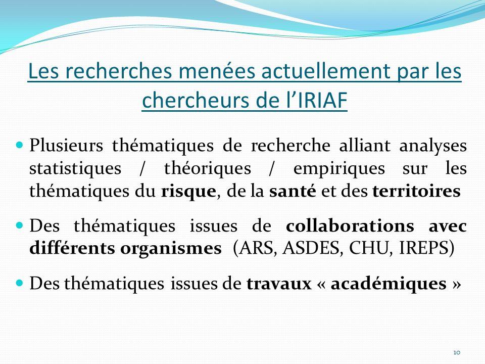 Les recherches menées actuellement par les chercheurs de lIRIAF Plusieurs thématiques de recherche alliant analyses statistiques / théoriques / empiri