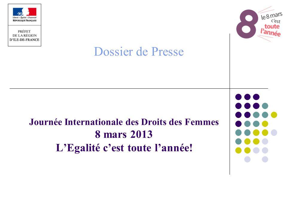 Dossier de Presse Journée Internationale des Droits des Femmes 8 mars 2013 LEgalité cest toute lannée!