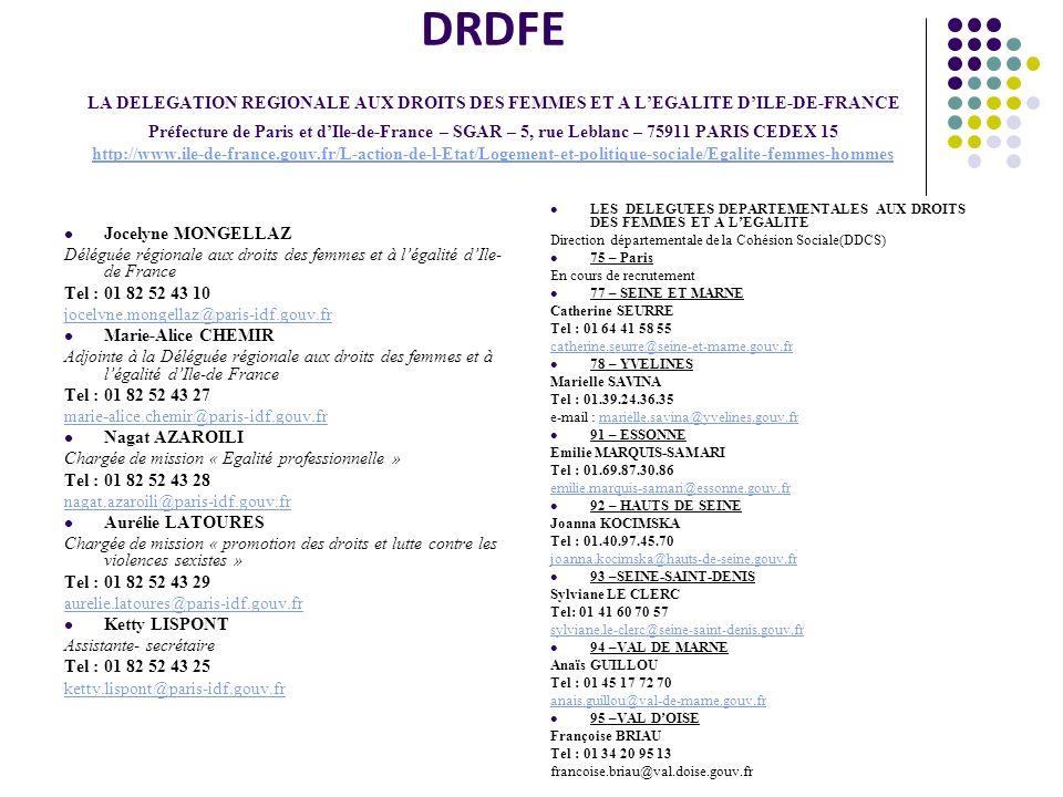 DRDFE LA DELEGATION REGIONALE AUX DROITS DES FEMMES ET A LEGALITE DILE-DE-FRANCE Préfecture de Paris et dIle-de-France – SGAR – 5, rue Leblanc – 75911