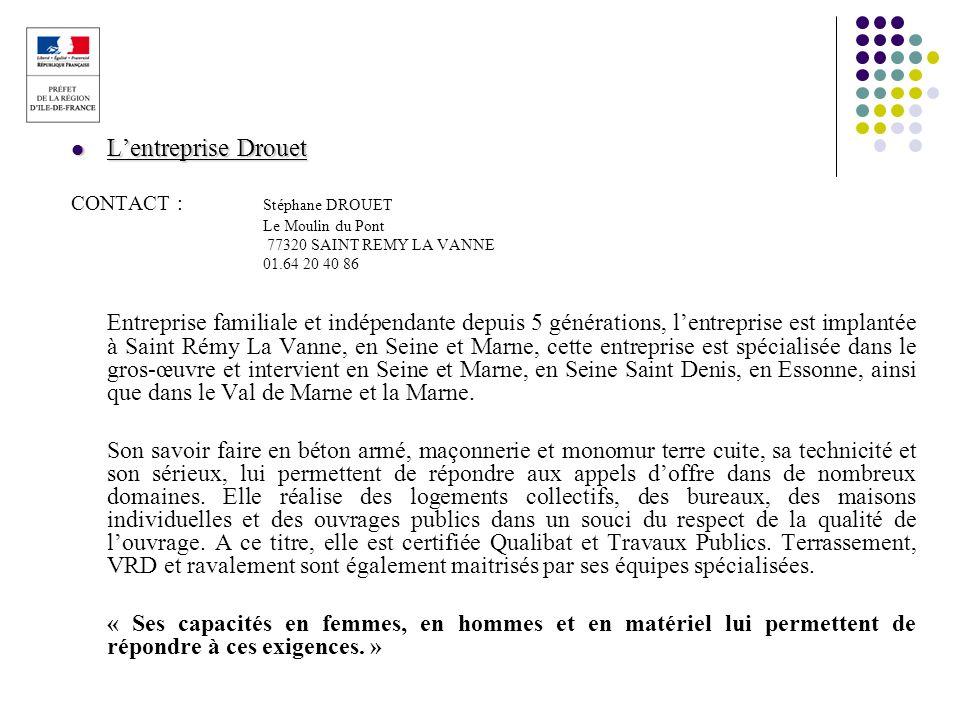 Lentreprise Drouet Lentreprise Drouet CONTACT : Stéphane DROUET Le Moulin du Pont 77320 SAINT REMY LA VANNE 01.64 20 40 86 Entreprise familiale et ind