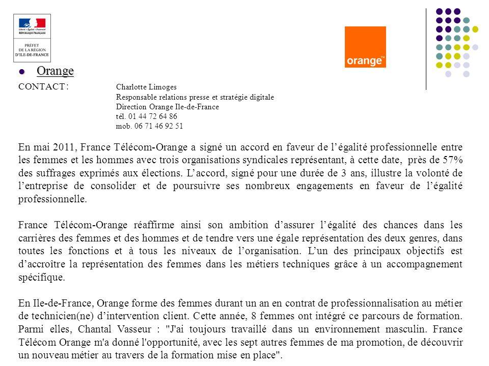 Orange Orange CONTACT : Charlotte Limoges Responsable relations presse et stratégie digitale Direction Orange Ile-de-France tél. 01 44 72 64 86 mob. 0