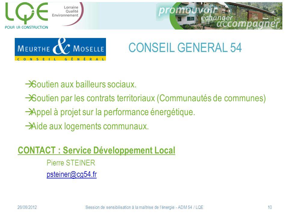 CONSEIL GENERAL 54 Soutien aux bailleurs sociaux. Soutien par les contrats territoriaux (Communautés de communes) Appel à projet sur la performance én