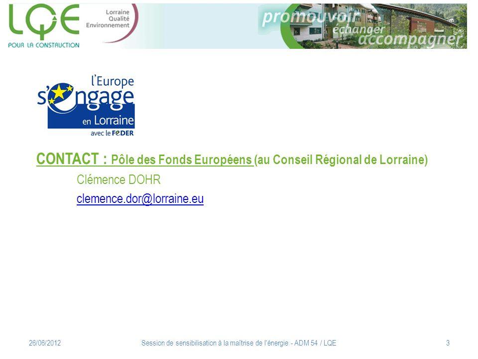 CAS CONCRET 2/3 12/05/2011Session de sensibilisation à la maîtrise de l énergie - ADM 54 / LQE14 Plan de financement 2012 : Coût TOTAL (hors aides) : 415 000 HT Aides : ADEME/Région : 25 000 FEDER : 63 000 CEE : 30 000 Avant : E (373) / D (26) Après : B (55) / B (4) Economie de charges sur 20 ans : 71 000 TTC Economie de GES sur 20 ans : 638 Tonnes