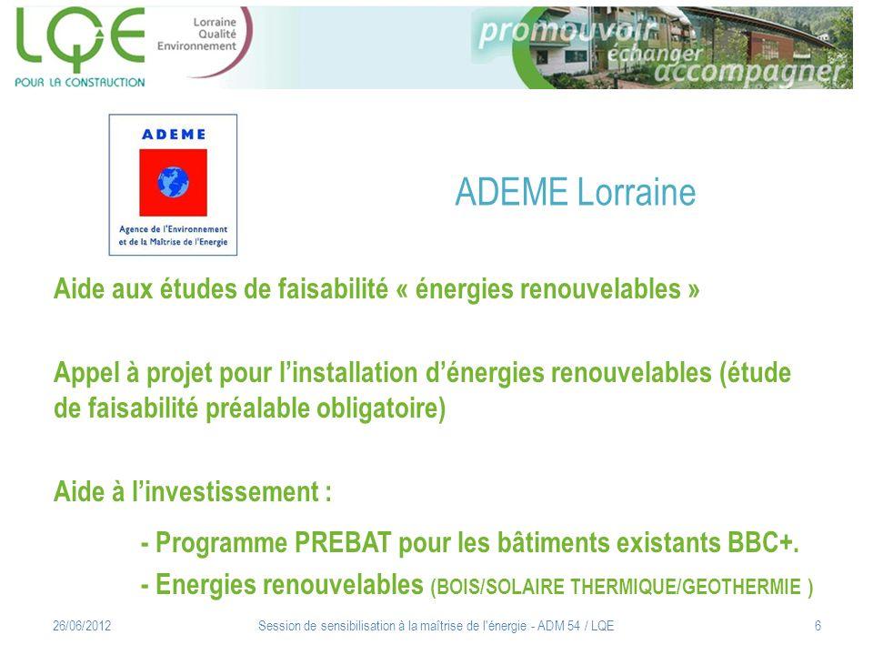 Aide spéciale « Eclairage Public » 12/05/2011Session de sensibilisation à la maîtrise de l énergie - ADM 54 / LQE7
