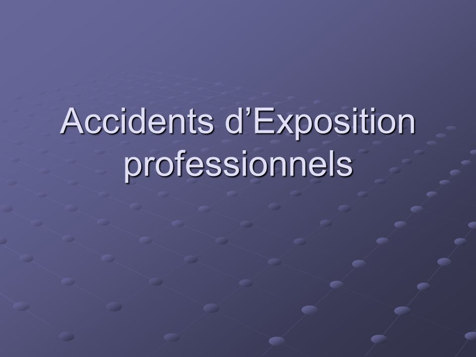 Accidents dExposition professionnels