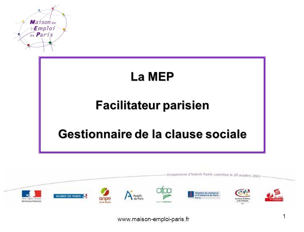 www.maison-emploi-paris.fr 1 La MEP Facilitateur parisien Gestionnaire de la clause sociale
