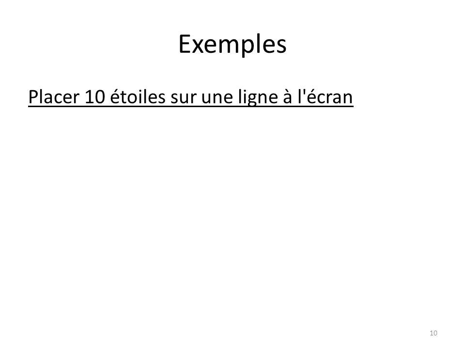 Exemples Placer 10 étoiles sur une ligne à l'écran 10