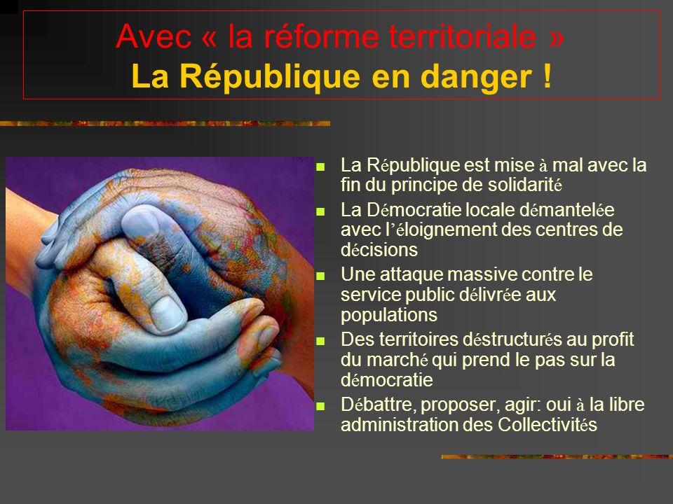 Avec « la réforme territoriale » La République en danger .