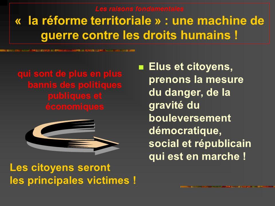 Les raisons fondamentales « la réforme territoriale » : une machine de guerre contre les droits humains .