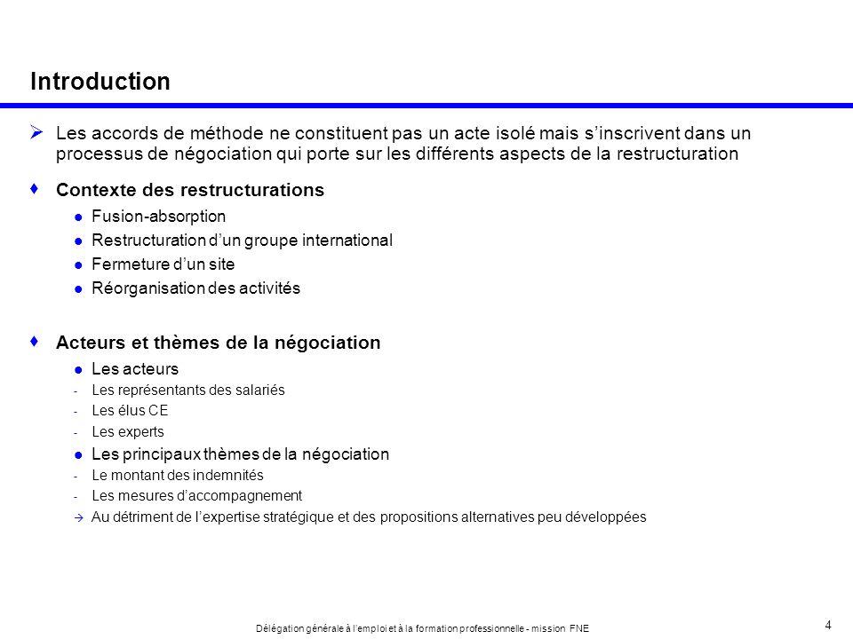 4 Délégation générale à lemploi et à la formation professionnelle - mission FNE Les accords de méthode ne constituent pas un acte isolé mais sinscrive