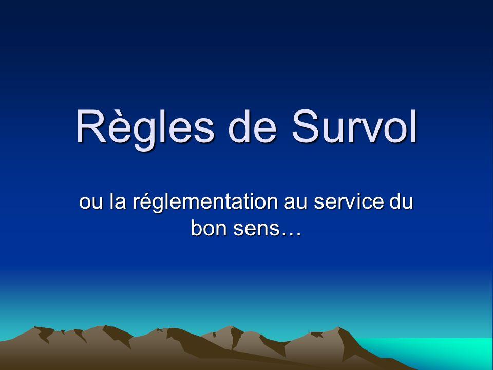 Règles de Survol ou la réglementation au service du bon sens…