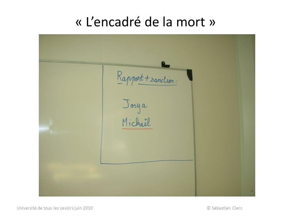 « Lencadré de la mort » Université de tous les savoirs juin 2010 © Sébastien Clerc