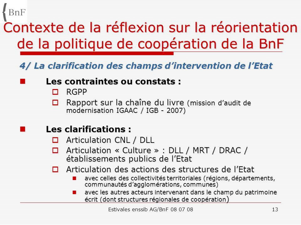 Estivales enssib AG/BnF 08 07 0813 Contexte de la réflexion sur la réorientation de la politique de coopération de la BnF 4/ La clarification des cham