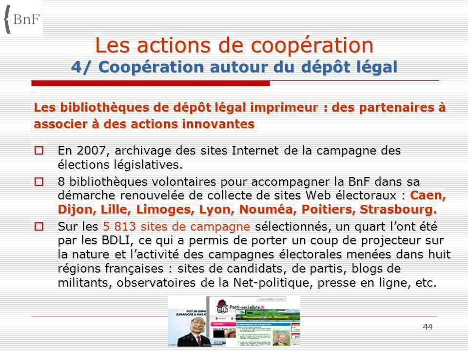 Estivales enssib AG/BnF 08 07 0844 Les actions de coopération 4/ Coopération autour du dépôt légal Les bibliothèques de dépôt légal imprimeur : des pa