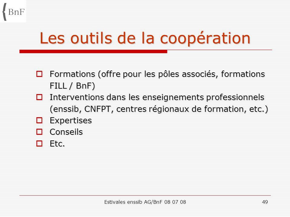 Estivales enssib AG/BnF 08 07 0849 Les outils de la coopération Formations (offre pour les pôles associés, formations Formations (offre pour les pôles